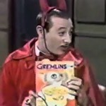 Pee-wee Herman's Gremlins Collection.