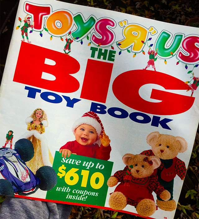 shown above is the 1994 edition of toys r uss big toy book by then the big toy book was far and away the most important holiday catalog out there